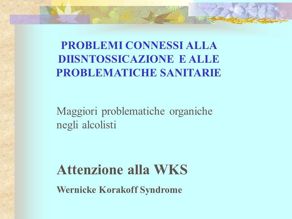 PROBLEMI CONNESSI ALLA DIISNTOSSICAZIONE E ALLE PROBLEMATICHE SANITARIE