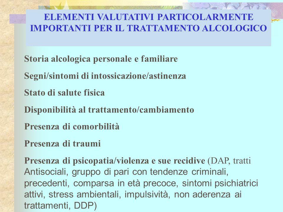 ELEMENTI VALUTATIVI PARTICOLARMENTE IMPORTANTI PER IL TRATTAMENTO ALCOLOGICO