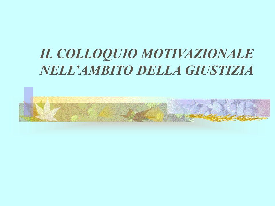 IL COLLOQUIO MOTIVAZIONALE NELL'AMBITO DELLA GIUSTIZIA