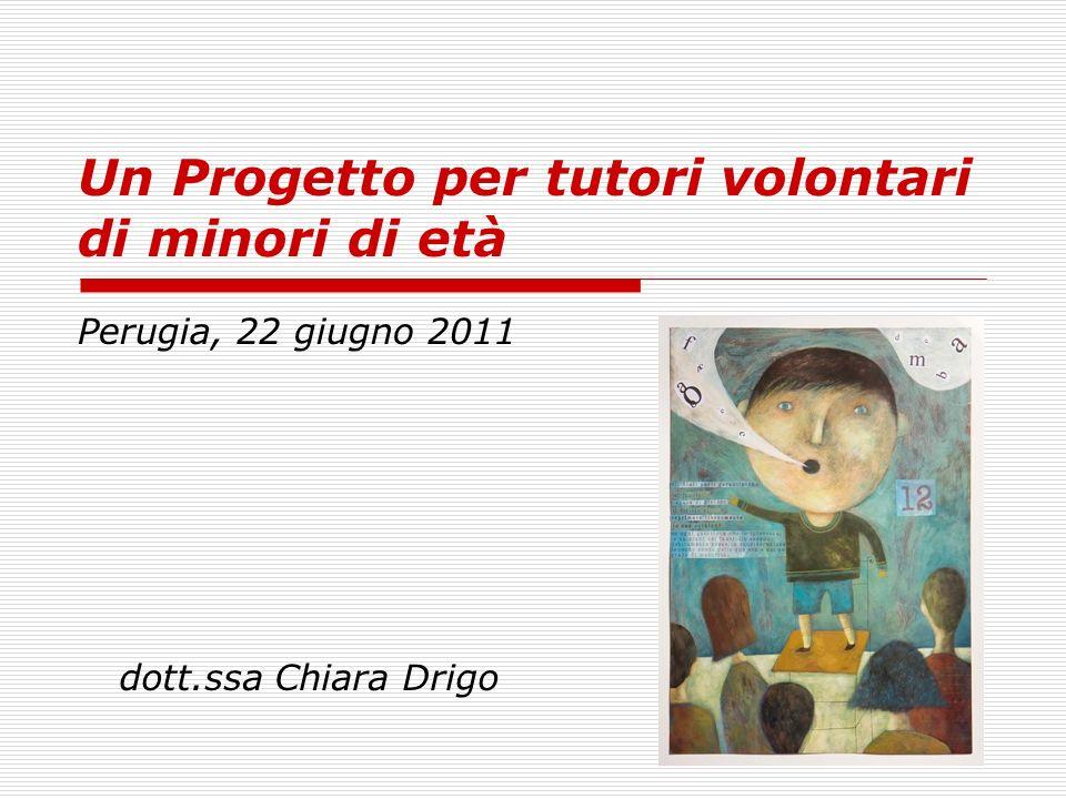 Un Progetto per tutori volontari di minori di età Perugia, 22 giugno 2011