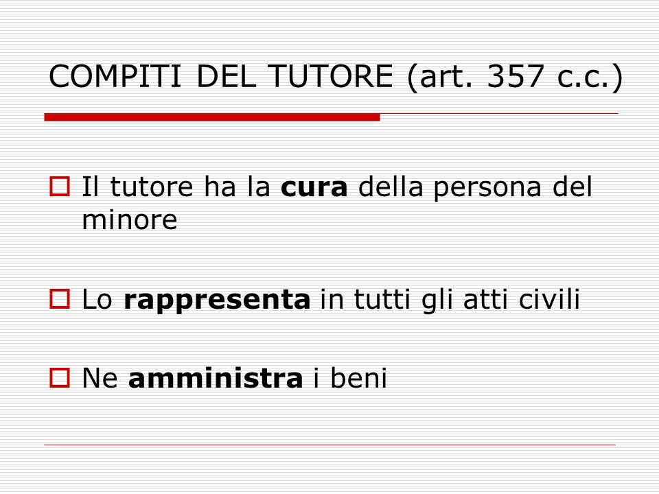 COMPITI DEL TUTORE (art. 357 c.c.)