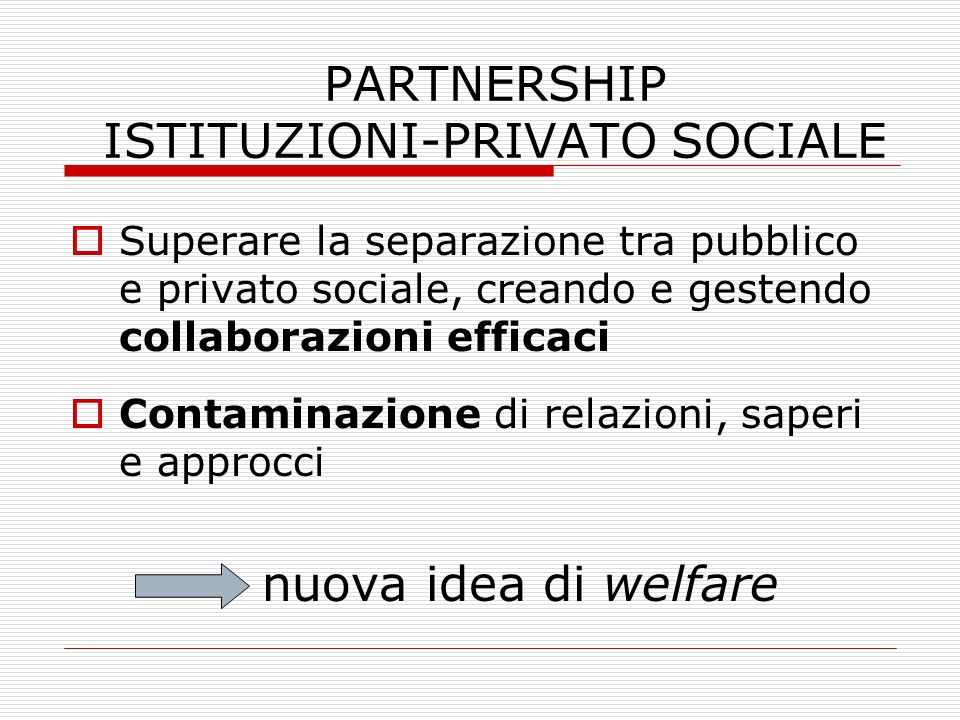 PARTNERSHIP ISTITUZIONI-PRIVATO SOCIALE