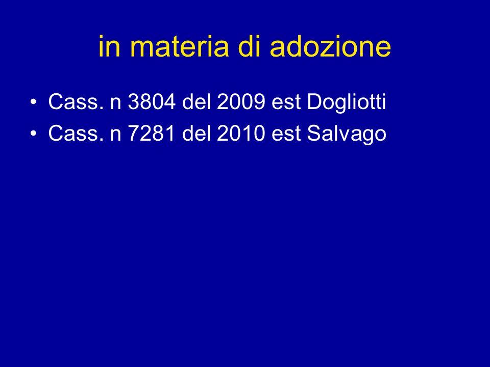 in materia di adozione Cass. n 3804 del 2009 est Dogliotti