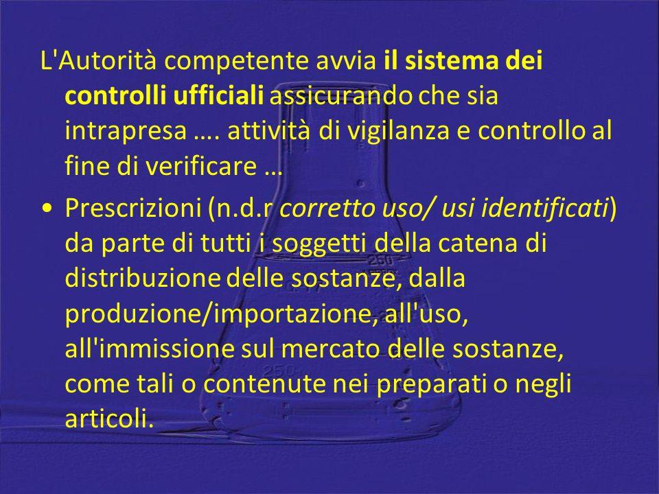 L Autorità competente avvia il sistema dei controlli ufficiali assicurando che sia intrapresa …. attività di vigilanza e controllo al fine di verificare …