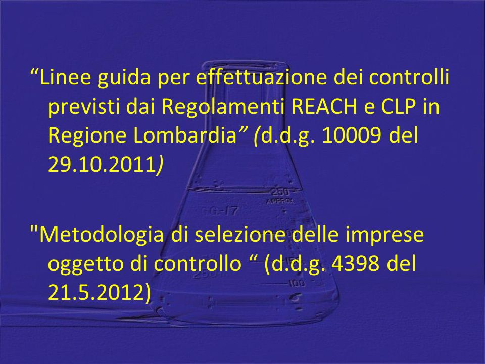 Linee guida per effettuazione dei controlli previsti dai Regolamenti REACH e CLP in Regione Lombardia (d.d.g.