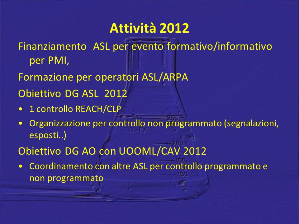 Attività 2012 Finanziamento ASL per evento formativo/informativo per PMI, Formazione per operatori ASL/ARPA.