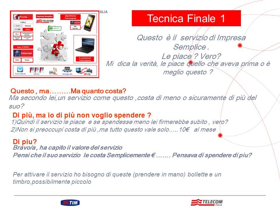 Tecnica Finale 1 Questo è il servizio di Impresa Semplice .
