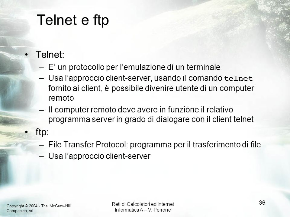 Telnet e ftp Telnet: ftp: