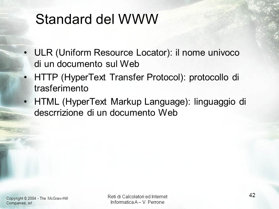 Standard del WWW ULR (Uniform Resource Locator): il nome univoco di un documento sul Web.