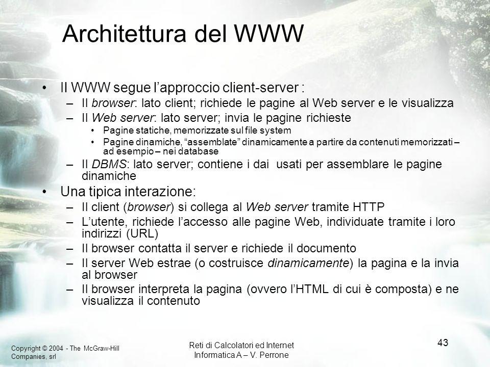 Architettura del WWW Il WWW segue l'approccio client-server :