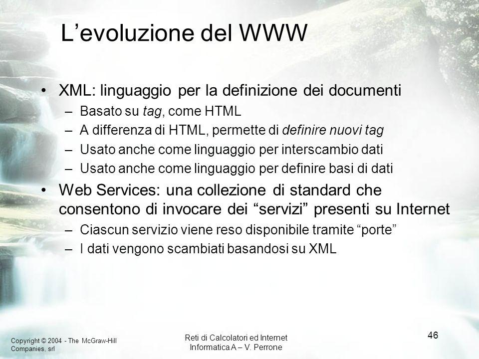 L'evoluzione del WWW XML: linguaggio per la definizione dei documenti