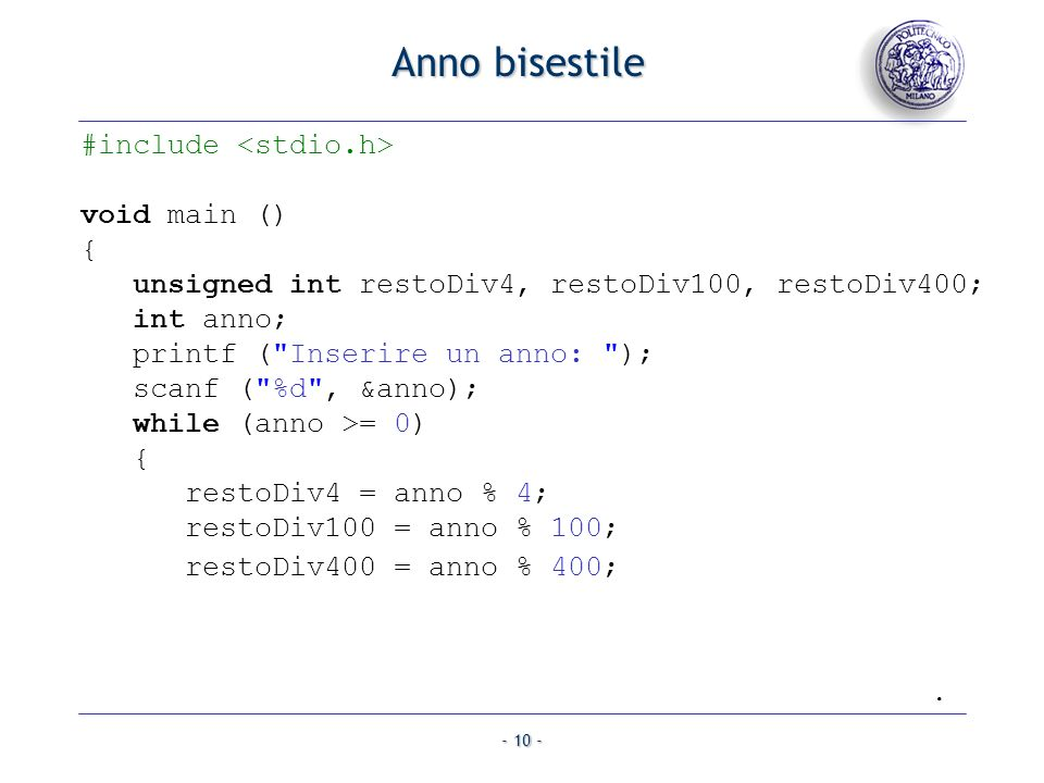 Anno bisestile . #include <stdio.h> void main () {