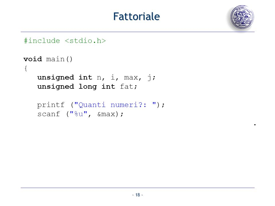 Fattoriale #include <stdio.h> void main() {