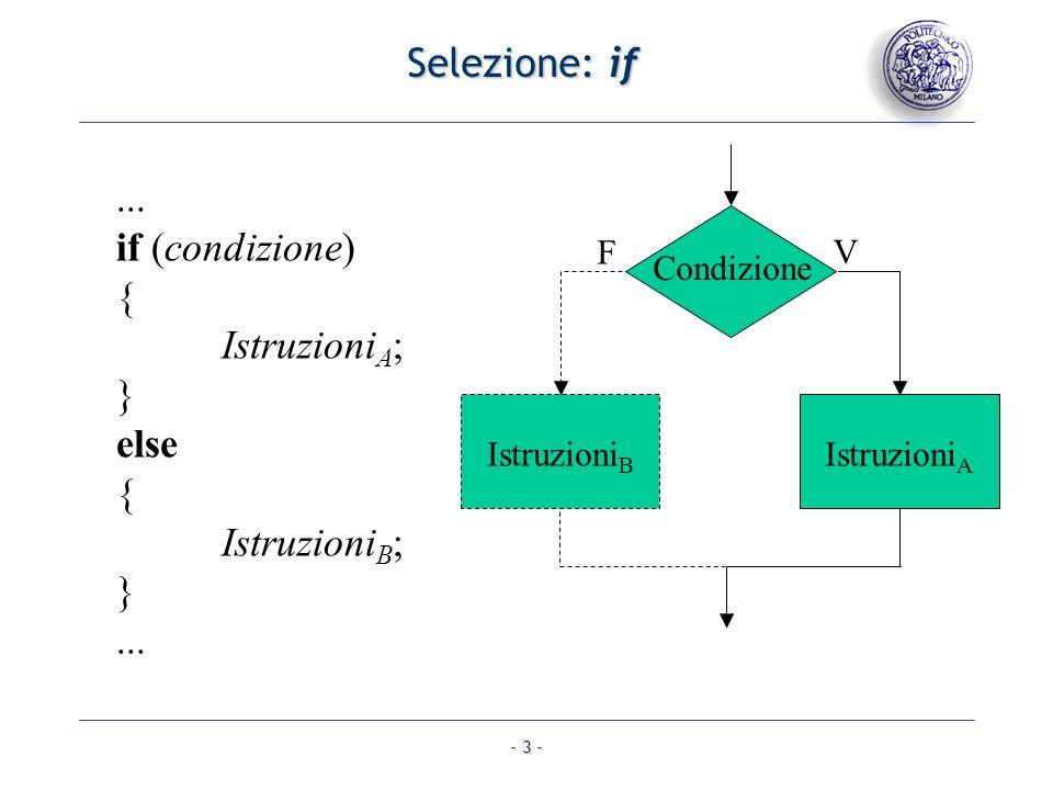 ... if (condizione) { IstruzioniA; } else { IstruzioniB; } ...