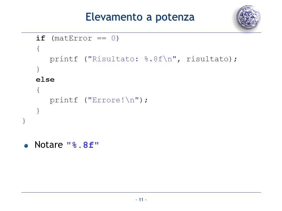 Elevamento a potenza Notare %.8f if (matError == 0) {