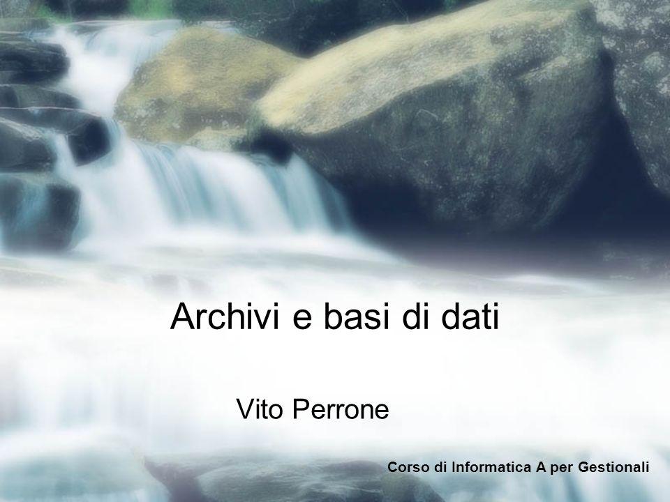 Archivi e basi di dati Vito Perrone