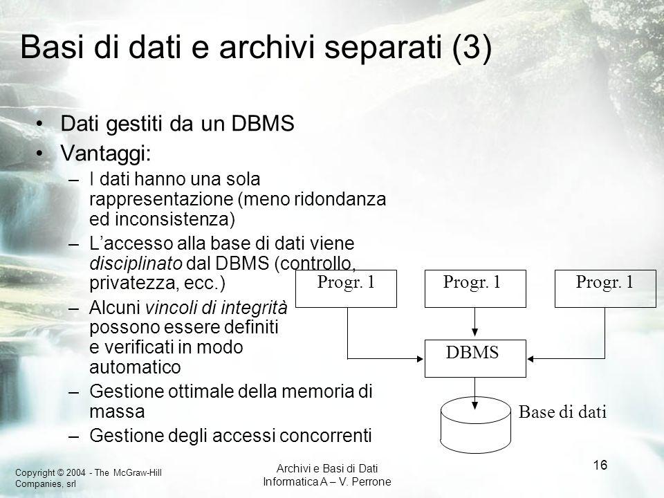 Basi di dati e archivi separati (3)