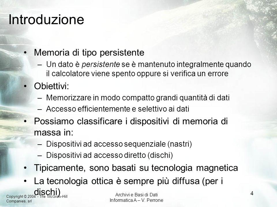 Introduzione Memoria di tipo persistente Obiettivi:
