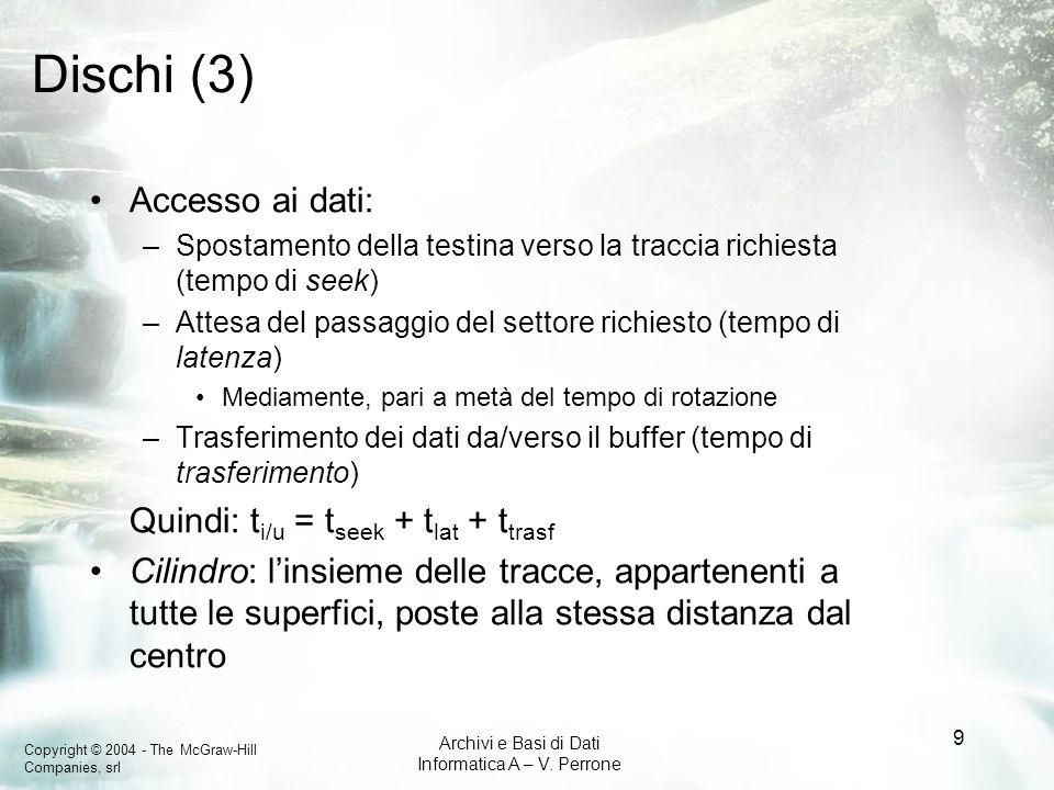 Dischi (3) Accesso ai dati: Quindi: ti/u = tseek + tlat + ttrasf