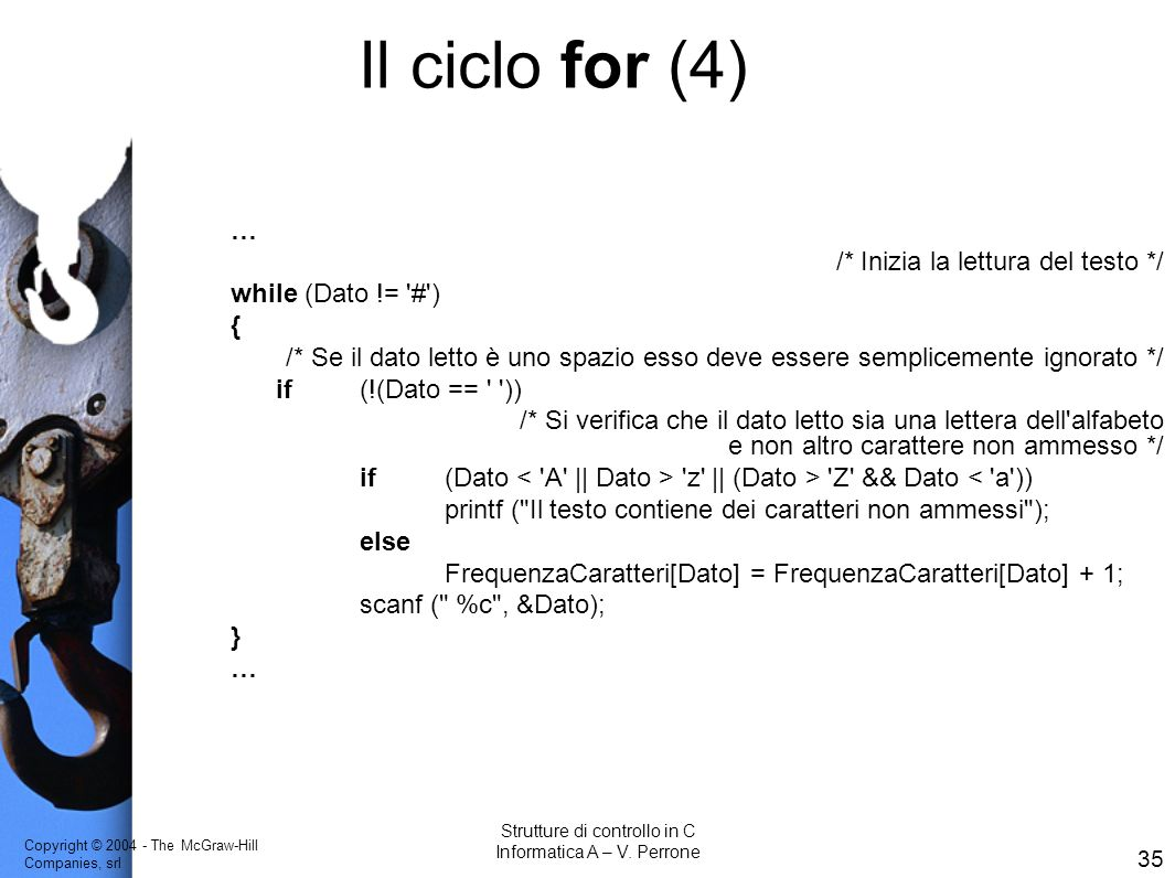 Il ciclo for (4) … /* Inizia la lettura del testo */
