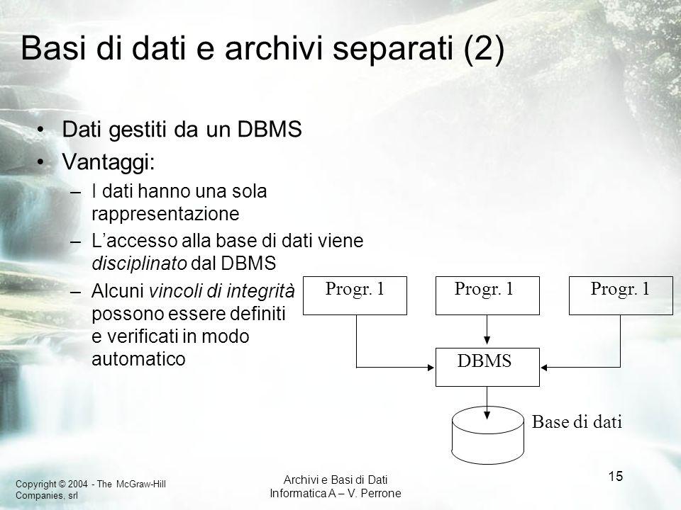 Basi di dati e archivi separati (2)