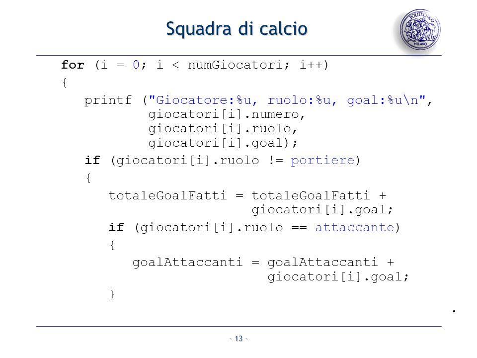 Squadra di calcio for (i = 0; i < numGiocatori; i++) {
