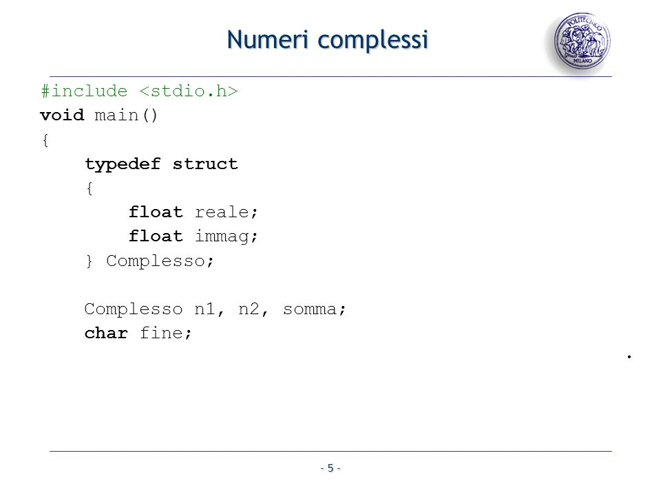 Numeri complessi #include <stdio.h> void main() { typedef struct