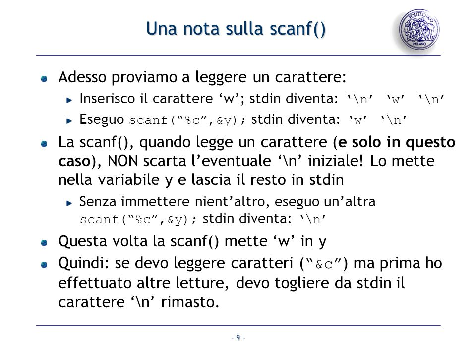 Una nota sulla scanf() Adesso proviamo a leggere un carattere: