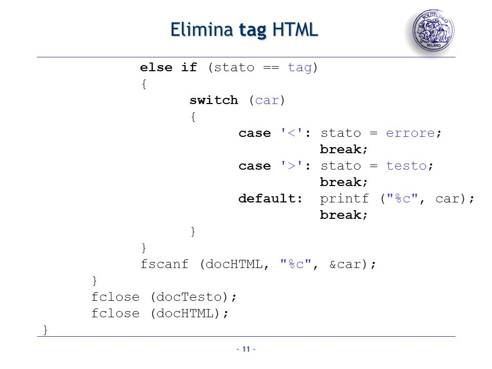 Elimina tag HTML else if (stato == tag) { switch (car)