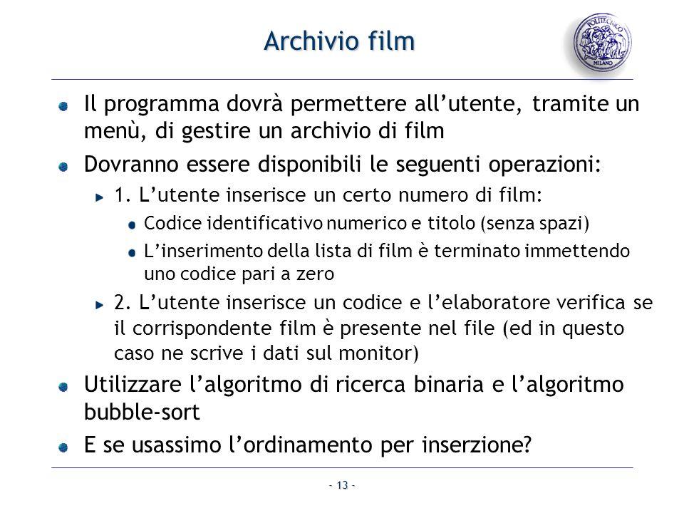 Archivio film Il programma dovrà permettere all'utente, tramite un menù, di gestire un archivio di film.