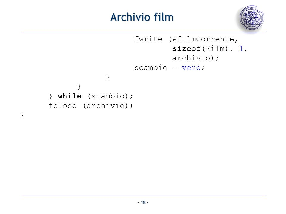 Archivio film fwrite (&filmCorrente, sizeof(Film), 1, archivio);