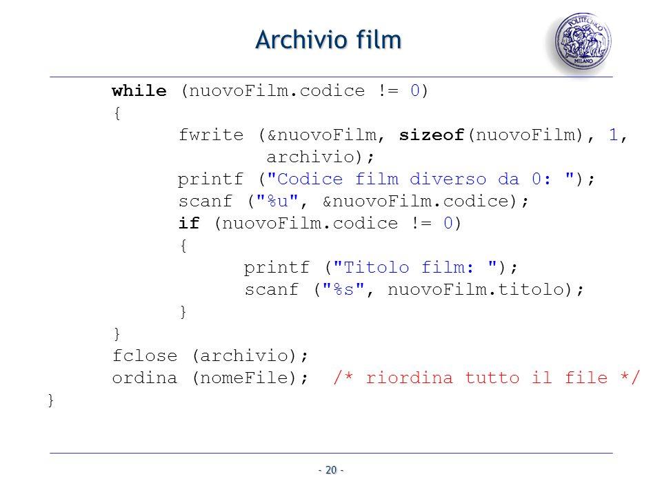 Archivio film while (nuovoFilm.codice != 0) {