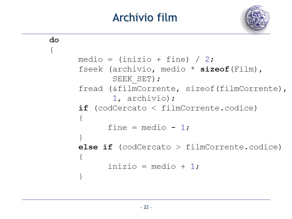 Archivio film do { medio = (inizio + fine) / 2;