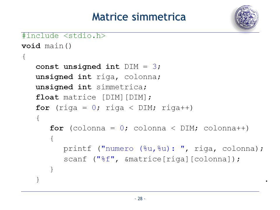 Matrice simmetrica #include <stdio.h> void main() {