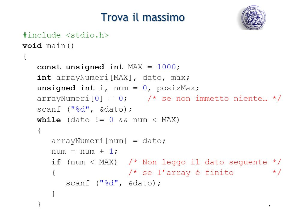 Trova il massimo #include <stdio.h> void main() {