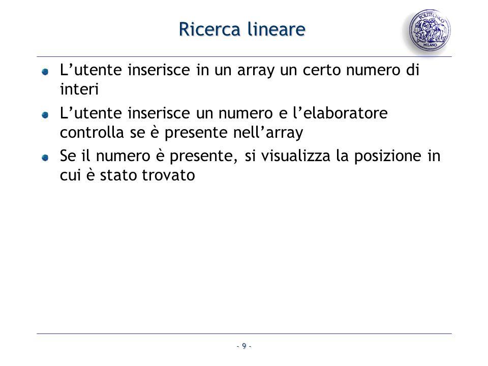 Ricerca lineare L'utente inserisce in un array un certo numero di interi.