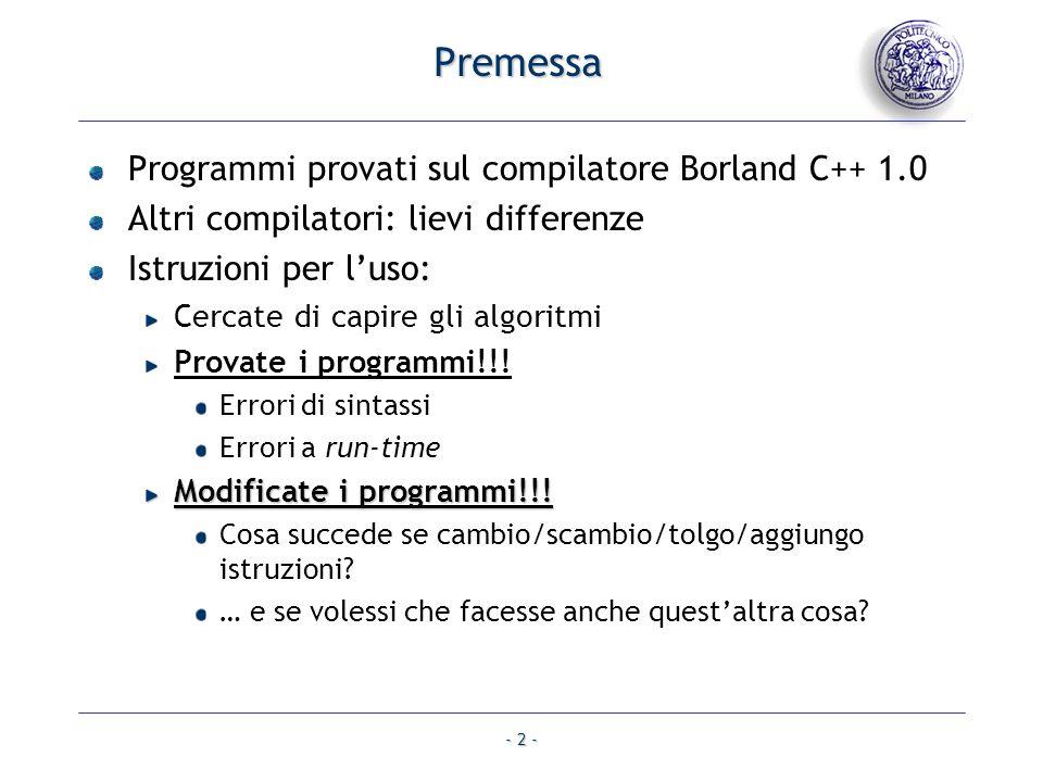 Premessa Programmi provati sul compilatore Borland C++ 1.0