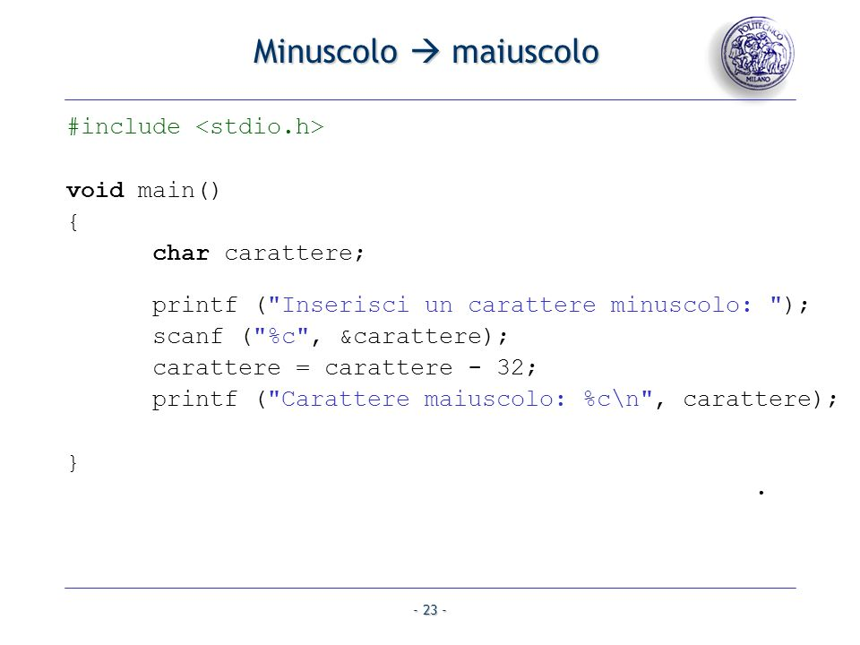 Minuscolo  maiuscolo #include <stdio.h> void main() {