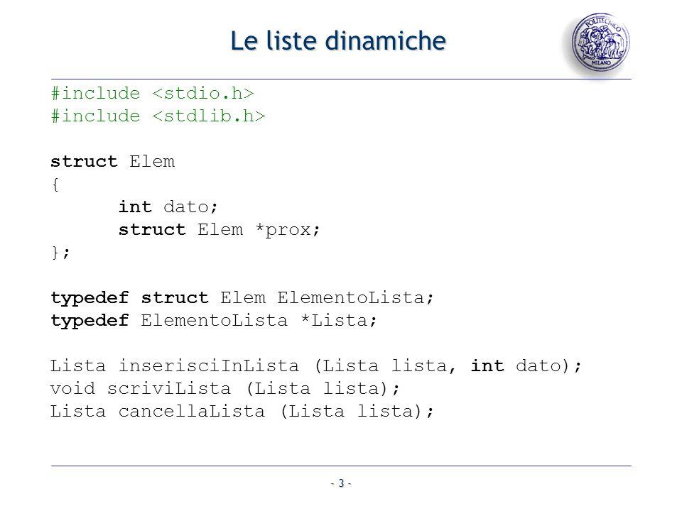 Le liste dinamiche #include <stdio.h> #include <stdlib.h>