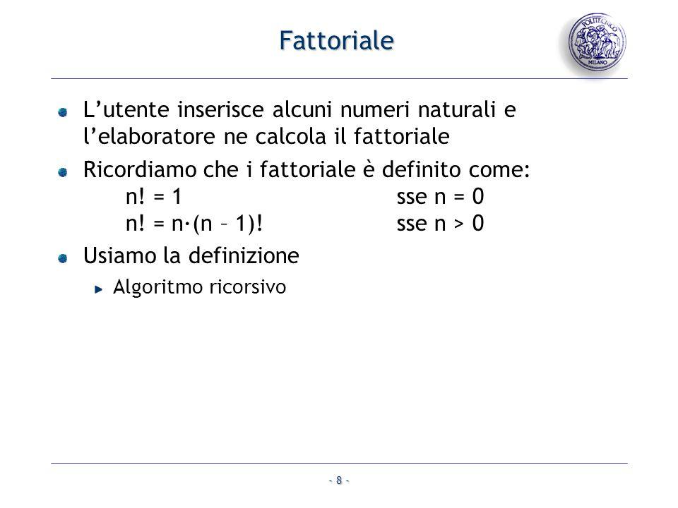 Fattoriale L'utente inserisce alcuni numeri naturali e l'elaboratore ne calcola il fattoriale.