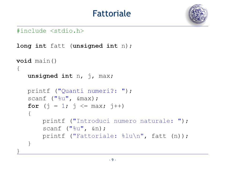 Fattoriale #include <stdio.h> long int fatt (unsigned int n);