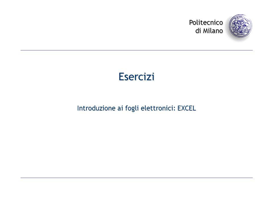 Introduzione ai fogli elettronici: EXCEL