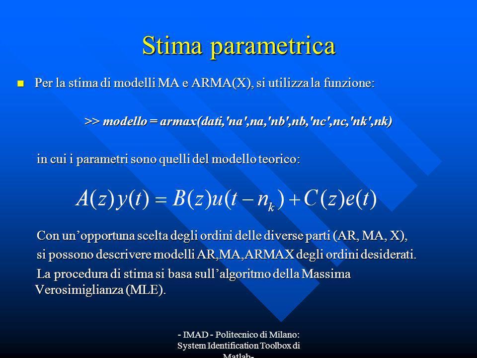 >> modello = armax(dati, na ,na, nb ,nb, nc ,nc, nk ,nk)