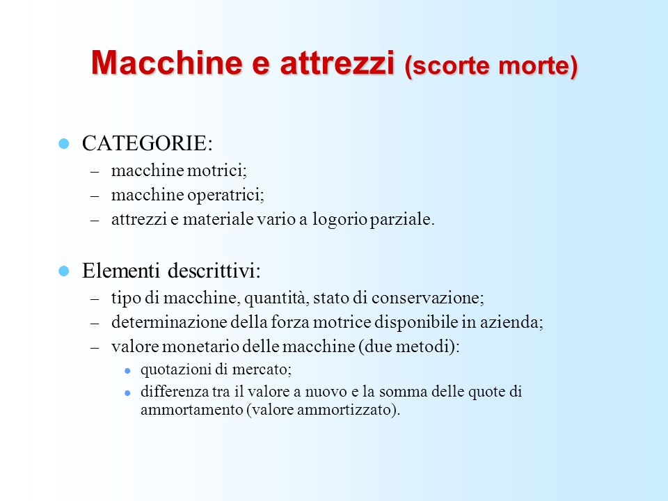 Macchine e attrezzi (scorte morte)