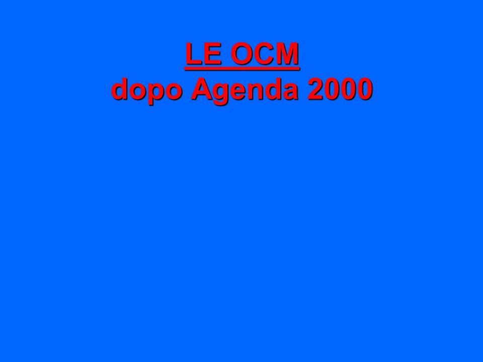LE OCM dopo Agenda 2000