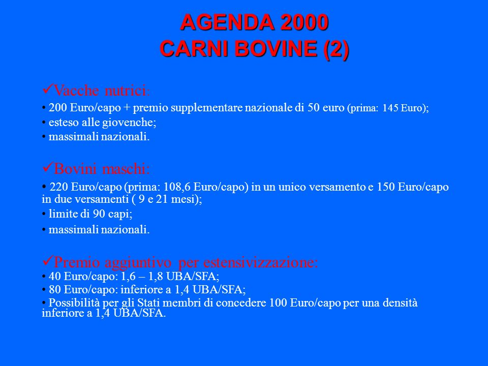 AGENDA 2000 CARNI BOVINE (2) Vacche nutrici: Bovini maschi: