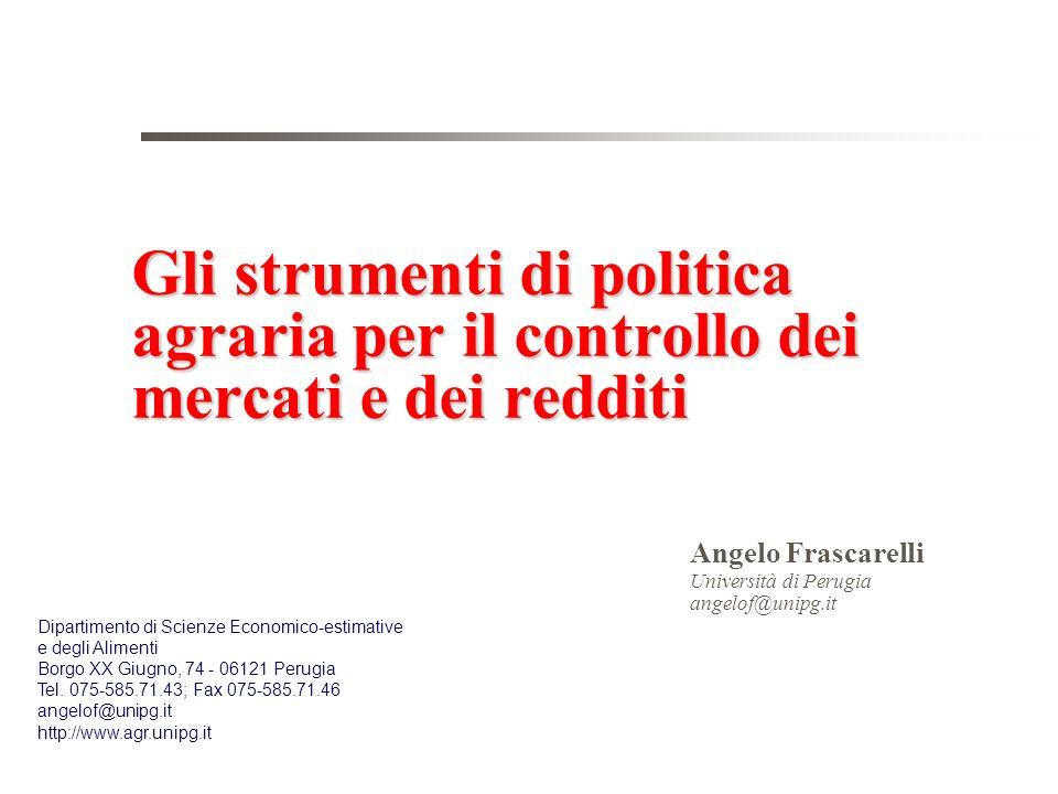 27/03/2017 Gli strumenti di politica agraria per il controllo dei mercati e dei redditi. Angelo Frascarelli.