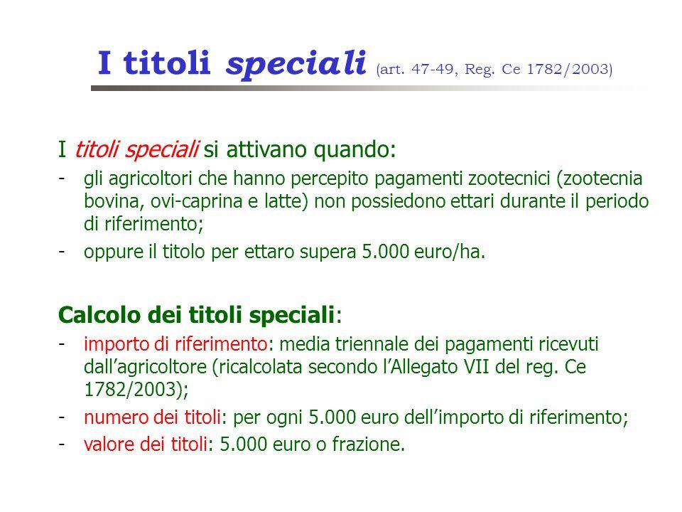 I titoli speciali (art. 47-49, Reg. Ce 1782/2003)