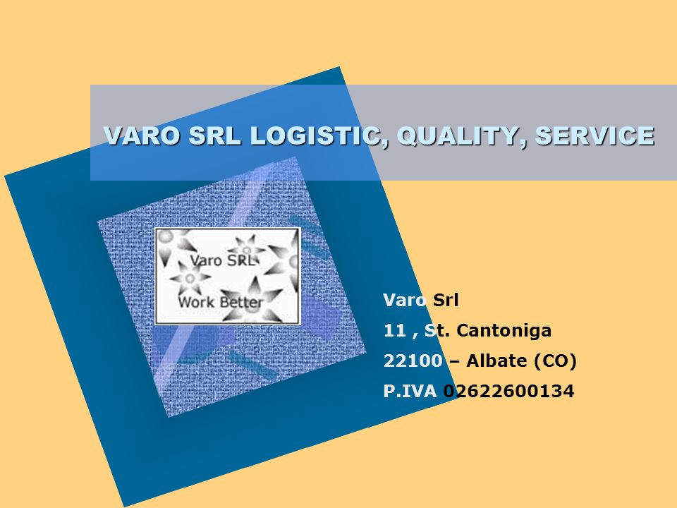 VARO SRL LOGISTIC, QUALITY, SERVICE