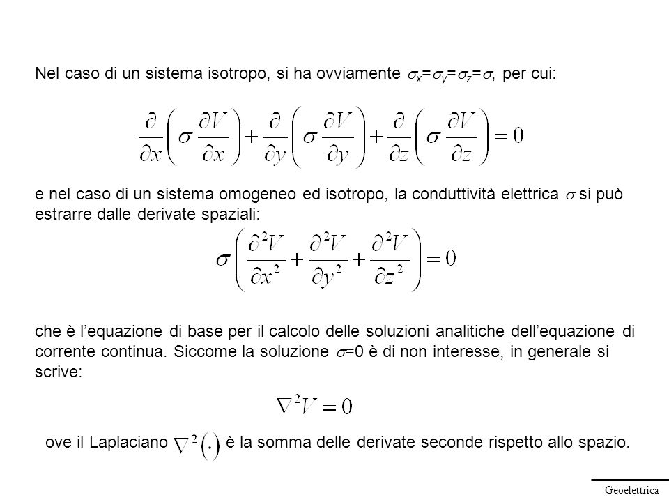 Nel caso di un sistema isotropo, si ha ovviamente sx=sy=sz=s, per cui: